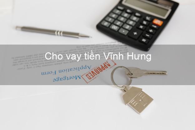 Cho vay tiền Vĩnh Hưng Long An