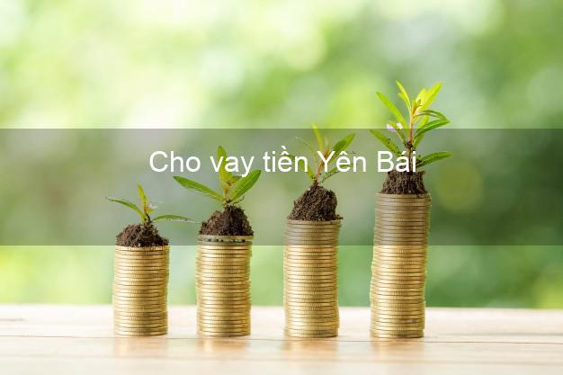 Cho vay tiền Yên Bái