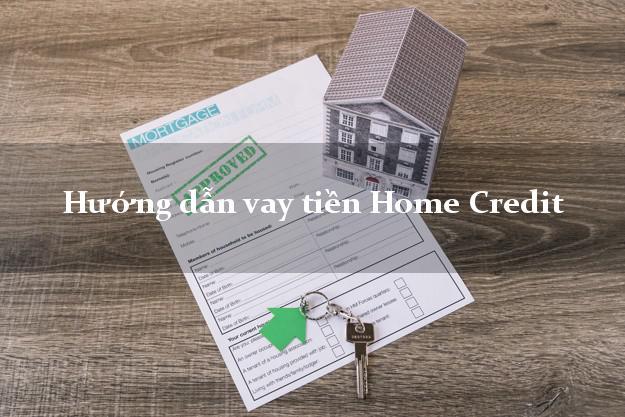 Hướng dẫn vay tiền Home Credit online