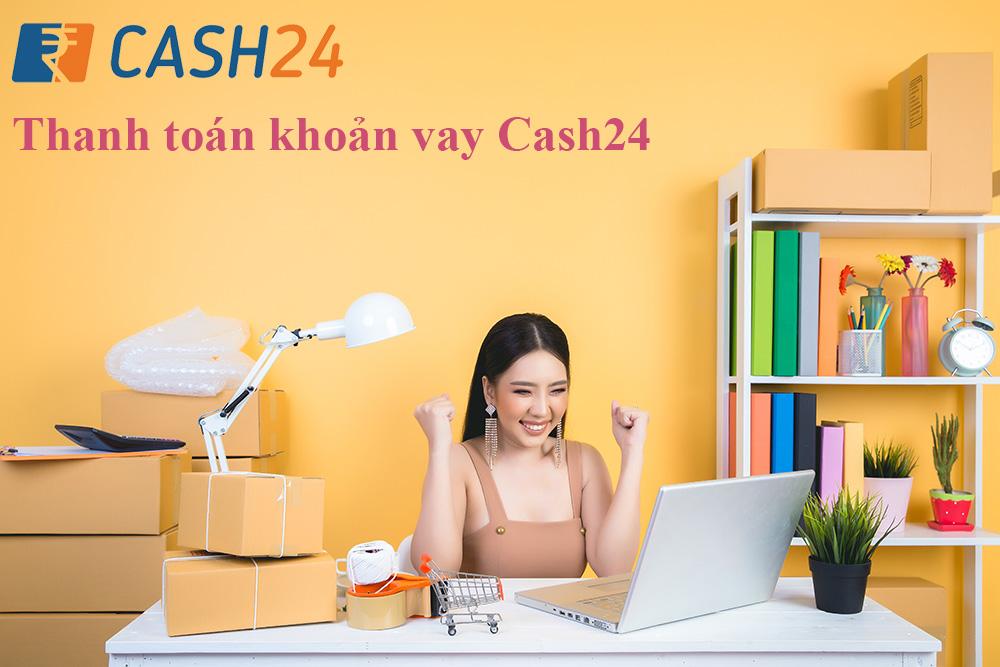 Thanh toan khoan vay Cash24