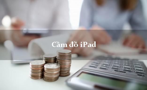 Cầm đồ iPad trực tuyến